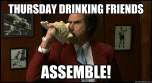 THURSDAY DRINKING FRIENDS ASSEMBLE! - Assemble Meme - quickmeme via Relatably.com