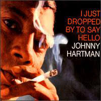 <b>Johnny Hartman - I</b> Just Dropped By To Say Hello   Discogs