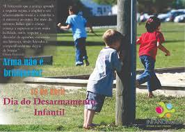 Resultado de imagem para dIA mUNDIAL DO dESARMAMENTO INFANTIL