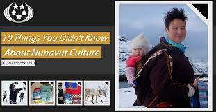 10 Things You Didn't Know About Nunavut Culture