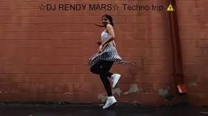 xxx dj RENDY MARS Techno trip 2017 mix YouTube
