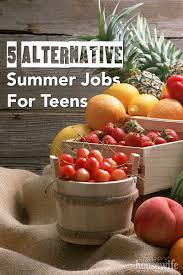 5 alternative summer jobs for teens the happy housewife 5 alternative summer jobs for teens at the happy housewife