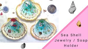 Real Sea <b>Shell</b> and Resin Soap / Jewelry Holder - YouTube