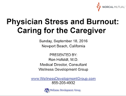 california medical association foundation > programs > nepo physicians have higher rates of burnout than other us workers over half of physicians experience at least one sign of physician burnout