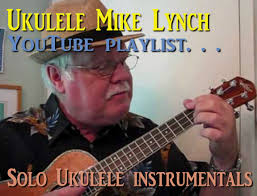 playlist of solo ukulele arrangements by ukulele mike just trying to consolidate things and make things easier to here is a link to my playlist of all my solo ukulele instrumentals found on