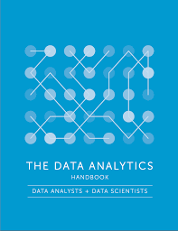 the data analytics handbook data analysts and data scientists the data analytics handbook data analysts and data scientists