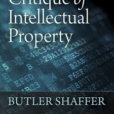 a libertarian critique of intellectual property institute