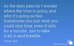 Image result for quotes about time going fast