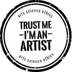 <b>Trust Me, I'm</b> an Artist – arts, science, ethics
