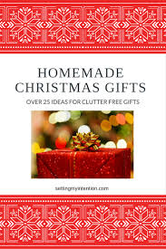 over ideas for experience and homemade christmas gifts over 25 ideas for clutter homemade christmas gifts