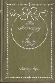 <b>Anthony Hope</b>. <b>THE INTRUSIONS</b> OF PEGGY — Bibliomania