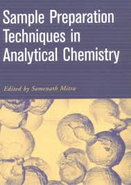 sample preparation techniques in analytical chemistry somenath mitra