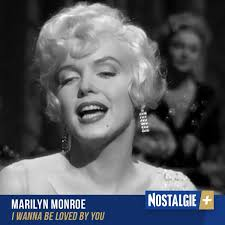 Nostalgie+ - Marilyn Monroe - <b>I Wanna Be Loved</b> By You | Facebook