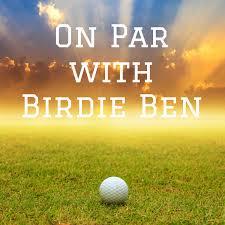 On Par with Birdie Ben