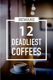 The 12+ Deadliest (<b>Strongest</b>) Coffee Brands