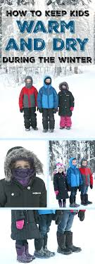 How to keep <b>kids warm</b> and dry in the <b>winter</b> - My Mommy Style