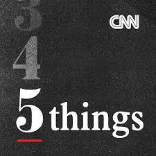 CNN 5 Things