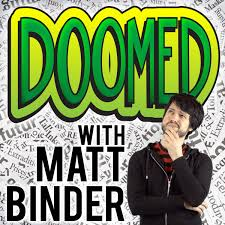 DOOMED with Matt Binder