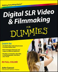 <b>Digital SLR</b> Video and Filmmaking For Dummies <b>John Carucci</b> $19.99