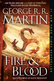 <b>Fire & Blood</b>: 300 Years Before A Game of Thrones (A Targaryen ...