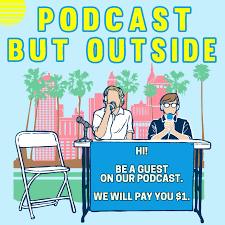 Podcast But Outside