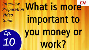 what motivates you to do your best on the job learn by watch embedded thumbnail for what is more important to you money or work