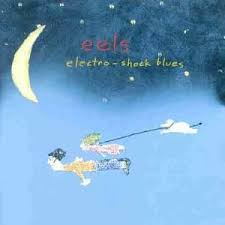 <b>Eels</b> – <b>Electro-Shock Blues</b> Lyrics | Genius Lyrics