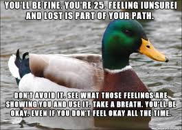 A small piece of advice from Louis C.K. to those 25 year old that ... via Relatably.com