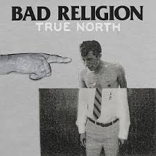 <b>True</b> North (<b>Bad Religion</b> album) - Wikipedia