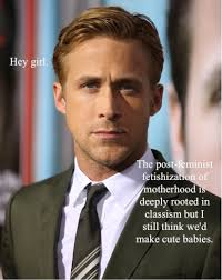 Life | Those Ryan Gosling 'hey girl' memes are actually beneficial ... via Relatably.com