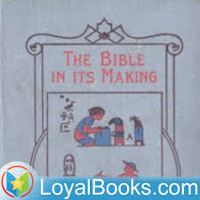 The Bible in Its Making - The Most Wonderful Book in the World by Mildred Duff