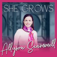 She Grows with Allyson Scammell