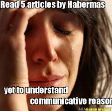 Meme Maker - Read 5 articles by Habermas yet to understand ... via Relatably.com