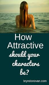 17 best ideas about describing characters creative how attractive should your characters be