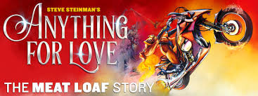 Steve Steinman's Anything For Love: The <b>Meat Loaf</b> Story
