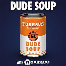 Dude Soup