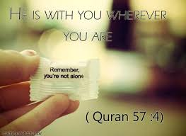 HE ( ALLAH SWT) is with you, wherever you are! | Quotes, Words ...