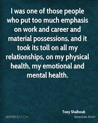 tony shalhoub health quotes quotehd i was one of those people who put too much emphasis on work and career and