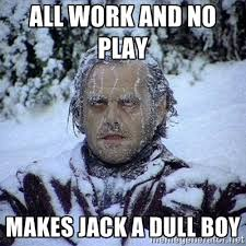 All Work and no play Makes jack a dull boy - Frozen Jack | Meme ... via Relatably.com