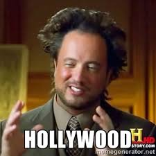 HOLLYWOOD - Ancient Aliens | Meme Generator via Relatably.com
