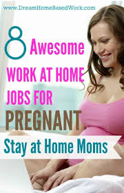 ideas about work at home moms home jobs make stay at home moms can work from home and earn money while pregnant check out