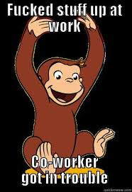 No Consequences Curious George - quickmeme via Relatably.com