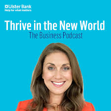 Thrive in the New World – The Business Podcast