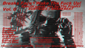 Breaks Face ᴰᴶ - <b>Wake The Fuck Up</b>! Vol. 6 (Special For ...