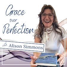 Grace Over Perfection with Alison Simmons