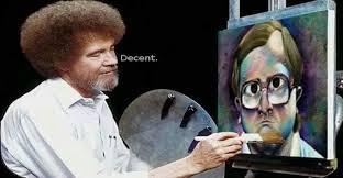 Bob Ross painting bubbles from trailer park boys.. Decent : memes via Relatably.com