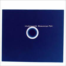 <b>Beaucoup</b> Fish: How <b>Underworld</b> Served Up An Era-Defining Classic