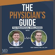 The Physician's Guide To Financial Wellness