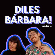 Diles Bárbara!