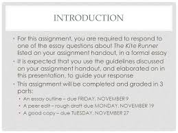 requirements and expectations the kite runner literary essay    introduction for this assignment  you are required to respond to one of the essay questions